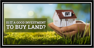 Why Buying Land Is A Good Investment A1 Home Deals
