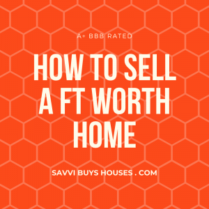 how to sell a fort worth home