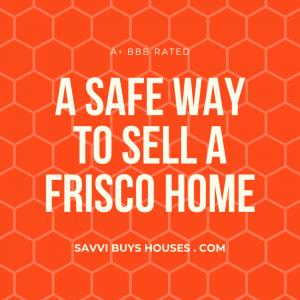 a safe way to sell a frisco home
