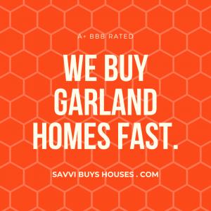 we buy garland homes fast