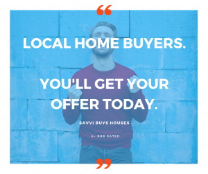 local home buyers, you'll get your offer today.