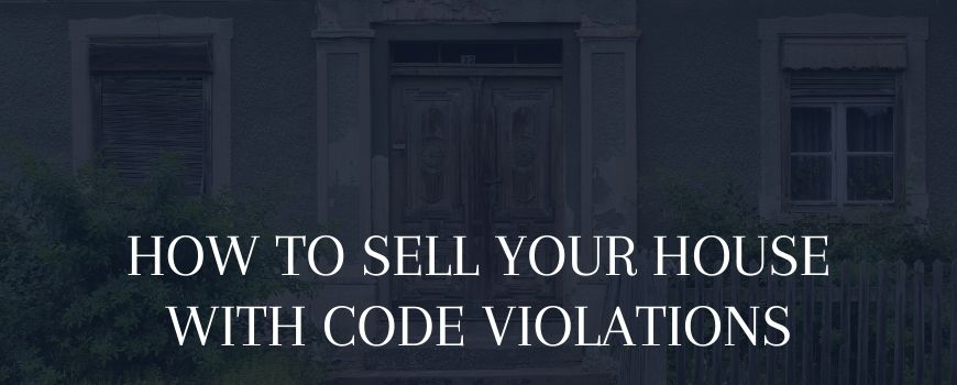 How to Sell Your House With Code Violations in Los Angeles