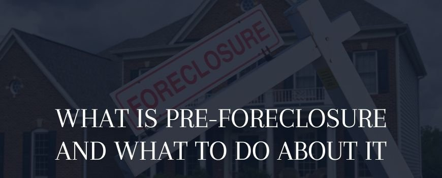 what is a preforeclosure