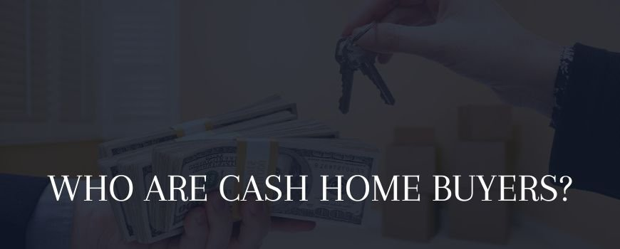 who are home cash buyers in LA