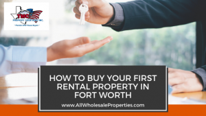 How To Buy Your First Rental Property In Fort Worth