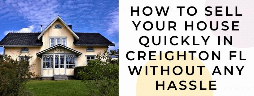 We buy houses in Creighton FL