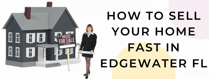 Sell My House In Edgewater FL