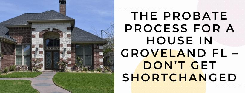 We buy houses in Groveland FL