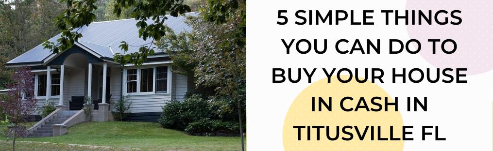 We buy houses in Titusville FL