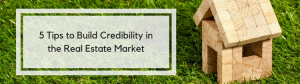 5 Tips to Build Credibility in the Real Estate Market in Florida