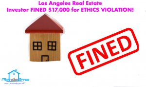 Los Angeles Real Estate Investor FINED for Ethics Violation