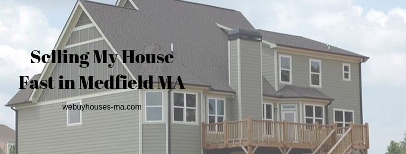 We buy houses in Medfield MA
