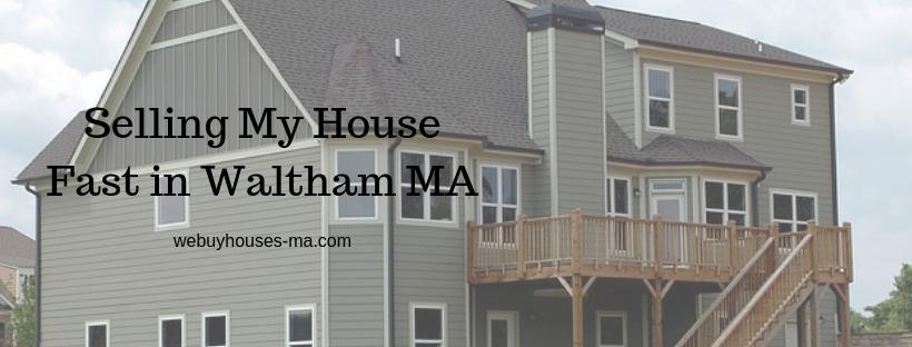 We buy houses in Waltham MA