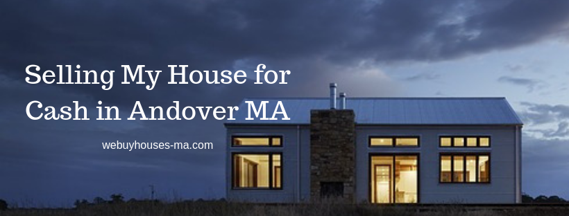 We buy houses in Andover MA