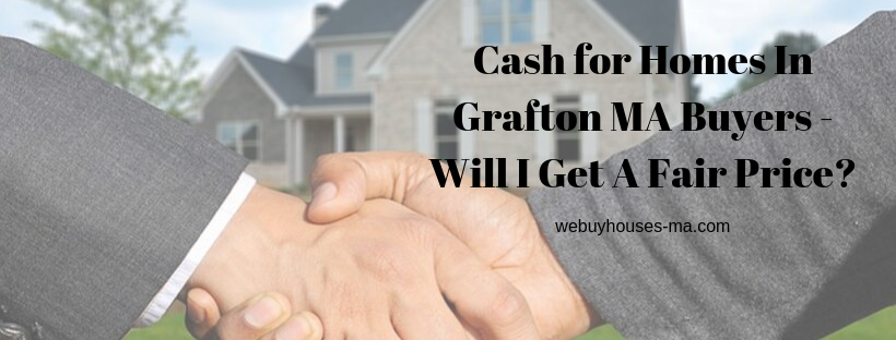 We buy houses in Grafton MA
