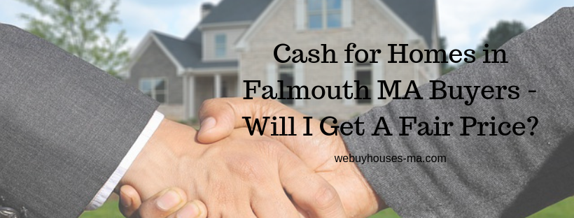 We buy houses in Falmouth MA