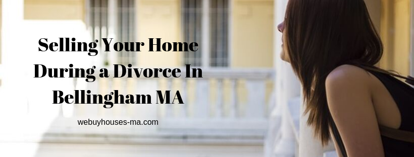 We buy houses in Bellingham MA