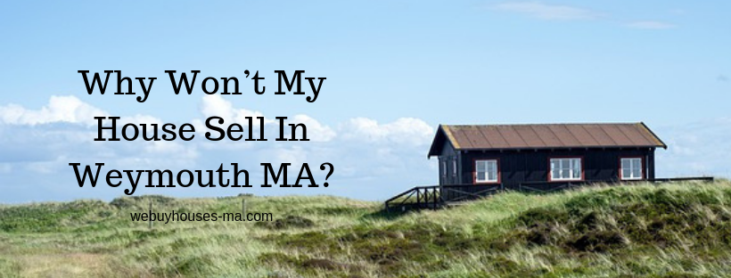 We buy houses in Weymouth MA