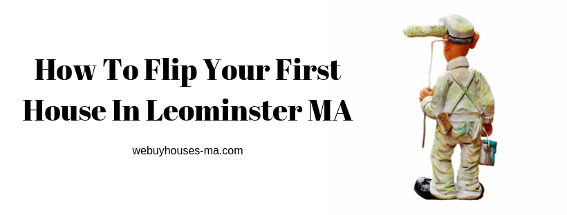 We buy houses in Leominster MA