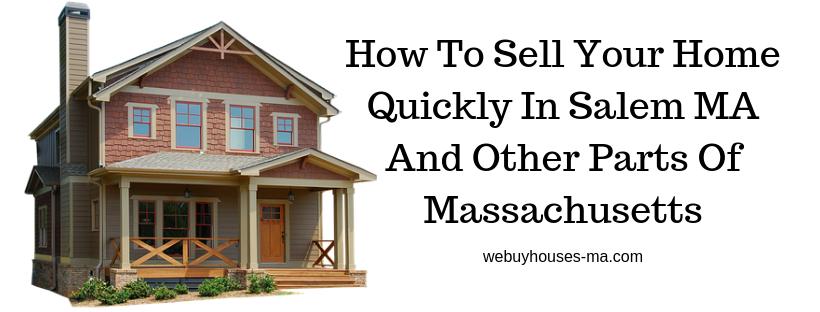 We buy houses in Salem MA