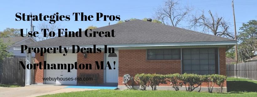 We buy houses in Northampton MA