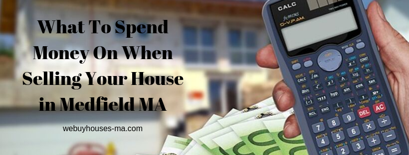 We buy houses in Medfield MA
