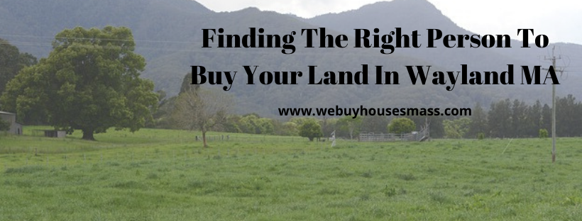 We buy houses in Wayland MA