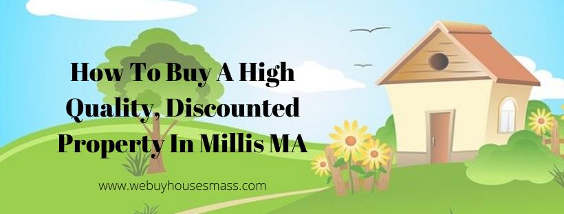 We buy houses in Millis MA