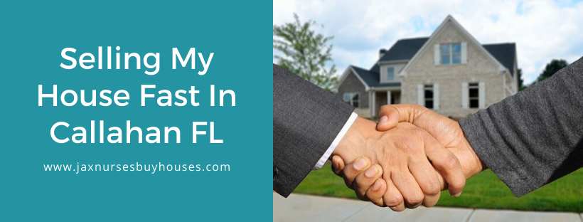 We buy houses in Callahan FL