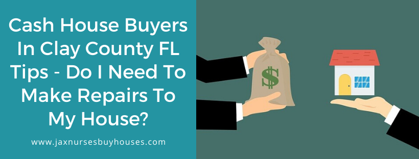 We buy houses in Clay County FL