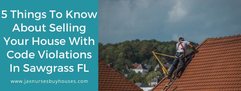 We buy houses in Sawgrass FL