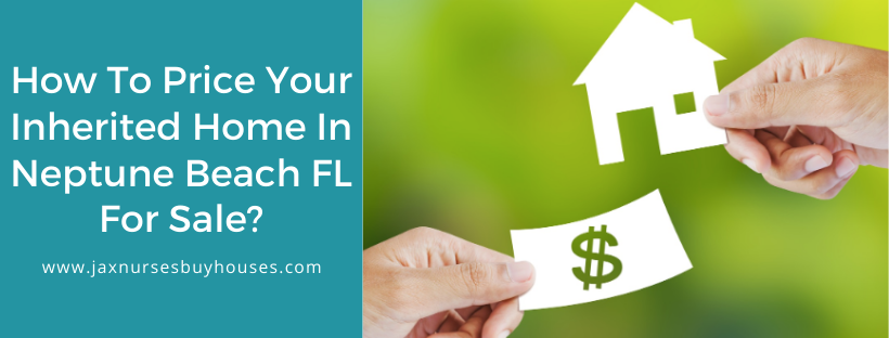 We buy properties in Neptune Beach FL