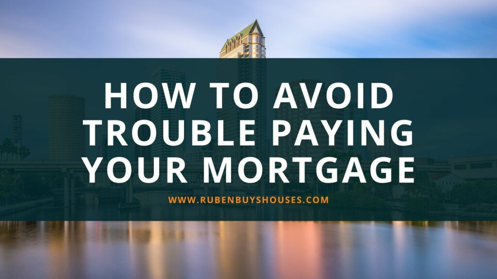 Avoid trouble paying your mortgage