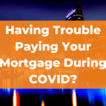 Paying Your Mortgage During COVID?