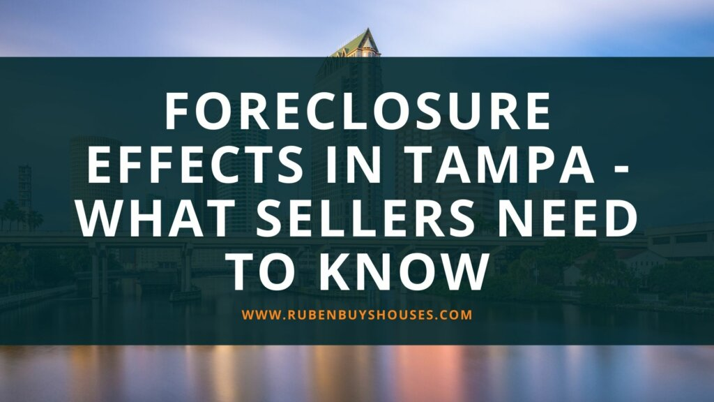 Foreclosure Effects In Tampa What Sellers Need To Know