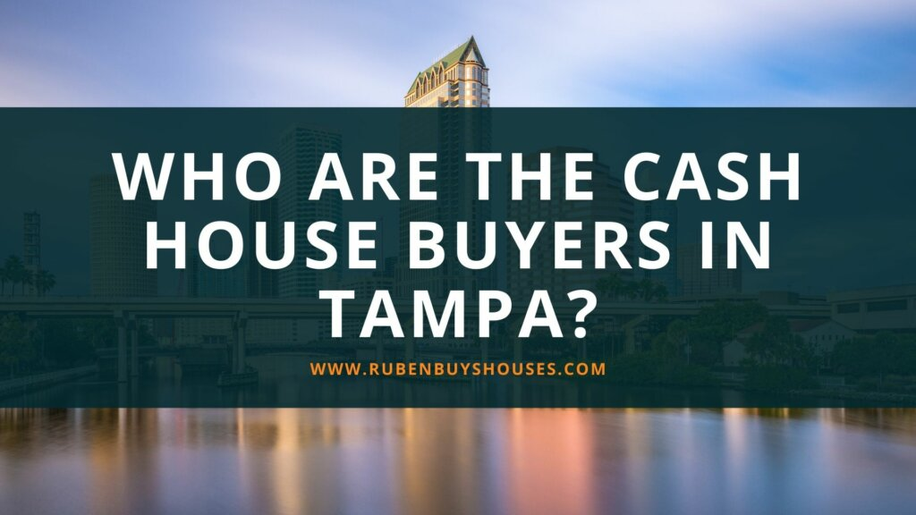 Who are the cash house buyers in Tampa?