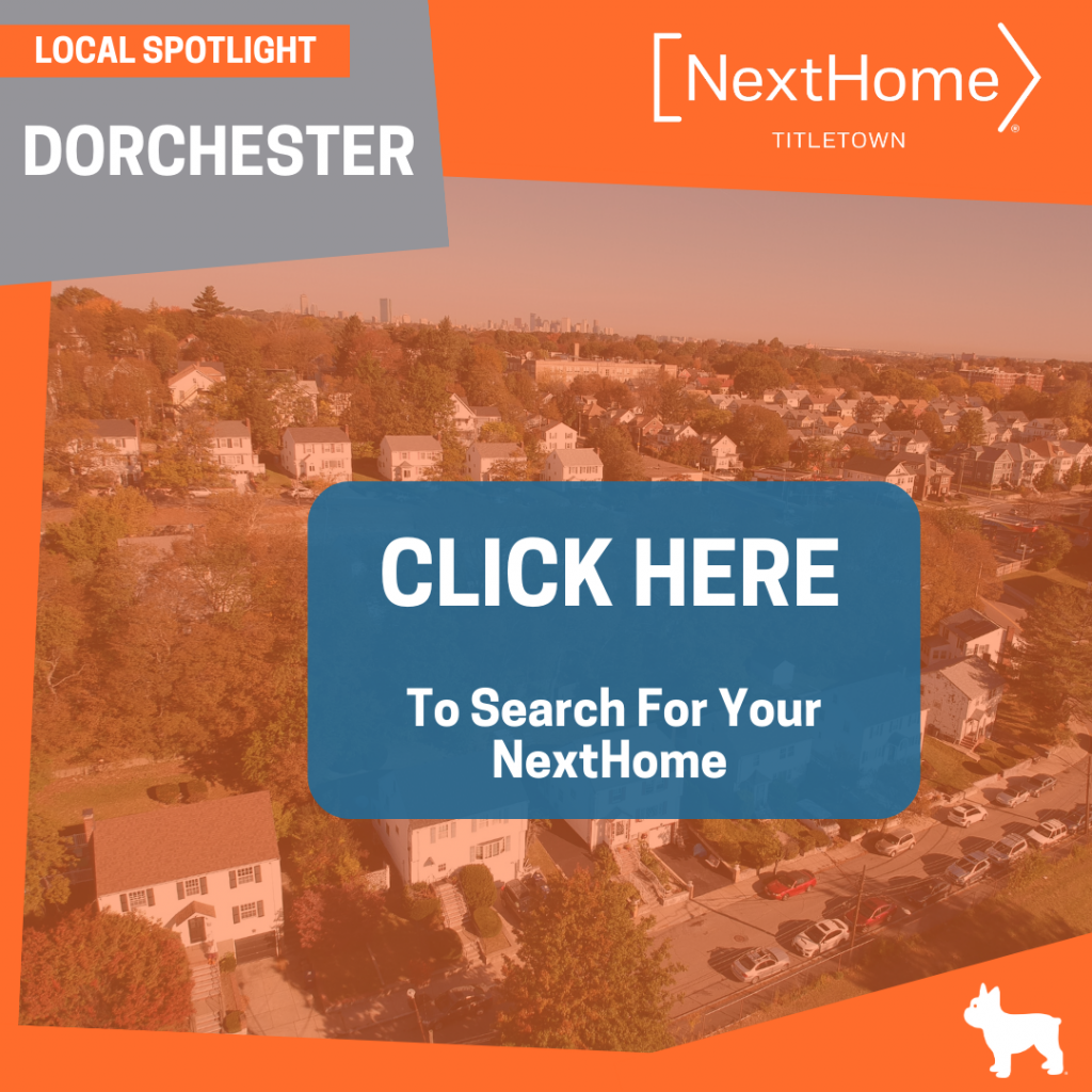 NextHome TitleTown Real Estate - Buy a Home in Dorchester Massachusetts
