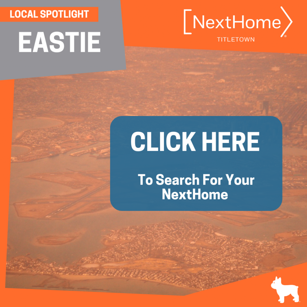 NextHome TitleTown Real Estate - Buy a Home in Eastie