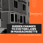 NextHome Titletown Real Estate - Boston MA - Changes to Eviction Laws