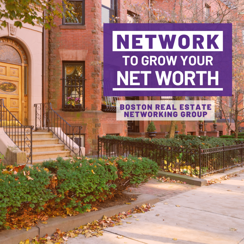 Boston Real Estate Networking - Network to Grow Your Net Worth