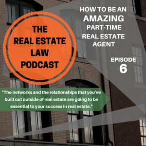 Real Estate Law Podcast Episode 6
