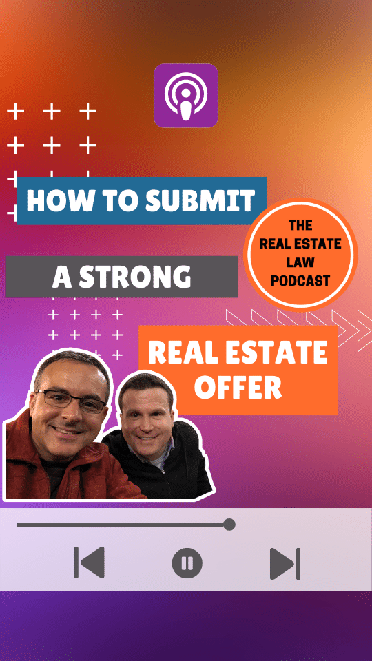 The Real Estate Law Podcast - How to Submit a Strong Real Estate Offer