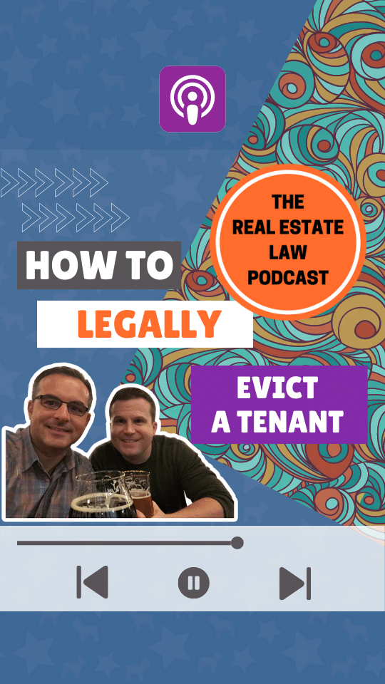 The Real Estate Law Podcast - How to Legally Evict a Tenant