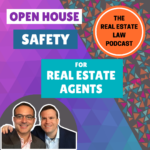 The Real Estate Law Podcast - Open House Safety