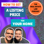 Real Estate Law Podcast - How to Set a Listing Price