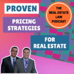 The Real Estate Law Podcast - Proven Pricing Strategies for Real Estate