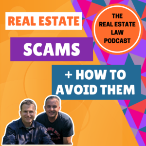 The Real Estate Law Podcast - Real Estate Scams