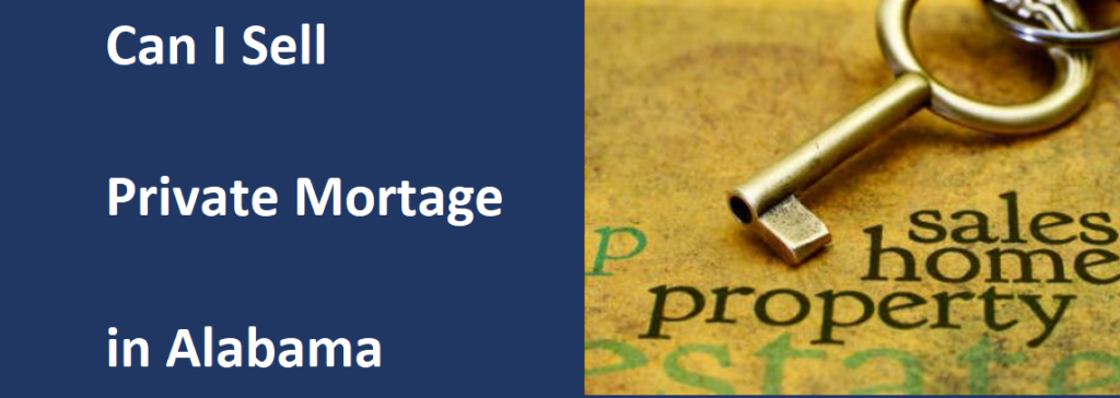 Can I Sell A Private Mortgage In Alabama?