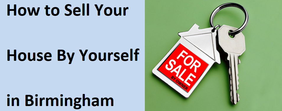 How to Sell your House by Yourself in Birmingham Alabama