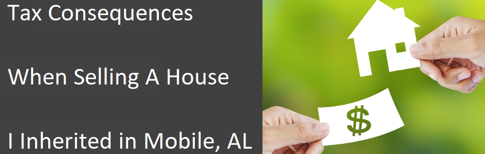 tax consequences when selling your Mobile house in you inherited